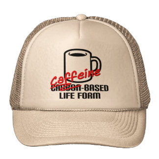 Caffeine Based Life Form Funny Coffee Ball Cap Hat