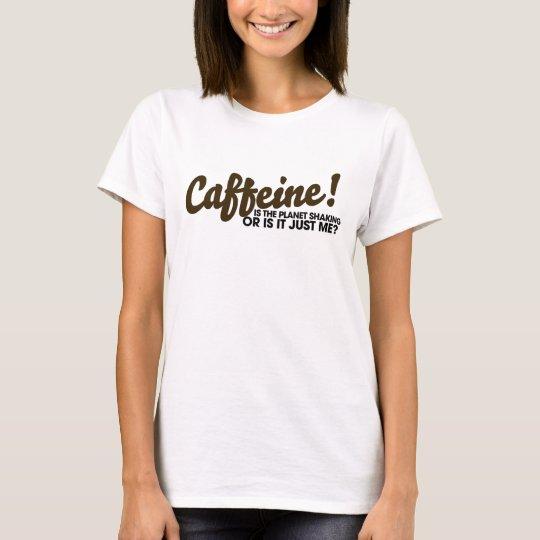 Caffeine Humour T-Shirt