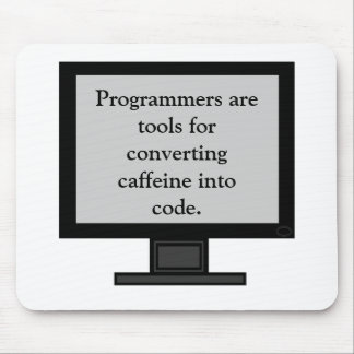 Caffeine into Code Mousepad