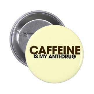 Caffeine is my antidrug 6 cm round badge