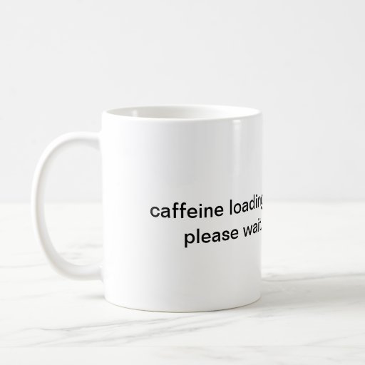 Caffeine Loading Please Wait Mug