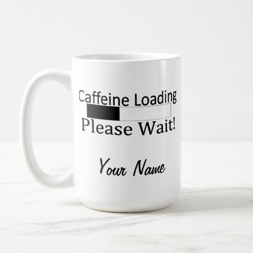 Caffeine Loading- Please Wait! Mug