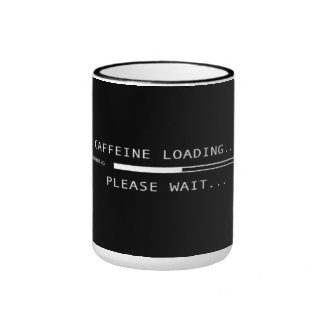 Caffeine Loading Please Wait Mug Coffee Mug