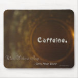 'Caffeine - Man Without Sleep Gets More Done' MMat Mouse Mat