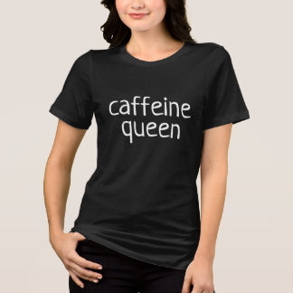 caffeine queen coffee chic caffeine shirt design