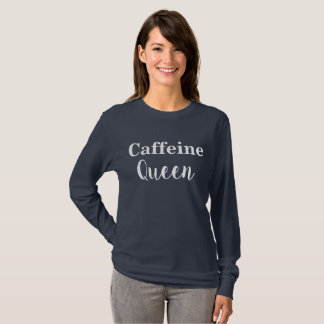 Caffeine Queen Long Sleeve Tee