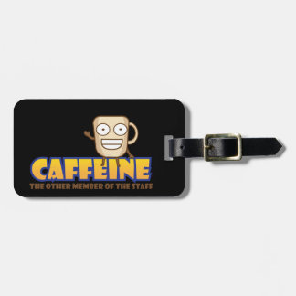 Caffeine, The Other Member of The Staff Luggage Tag
