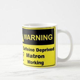 Caffeine Warning Matron Coffee Mugs