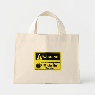 Caffeine Warning Midwife Bags