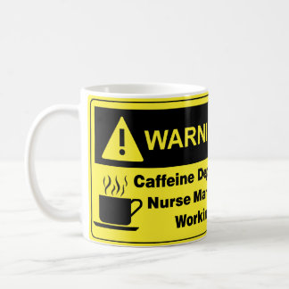 Caffeine Warning Nurse Manager Coffee Mug