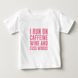 Caffeine Wine & Cuss Words Baby T-Shirt