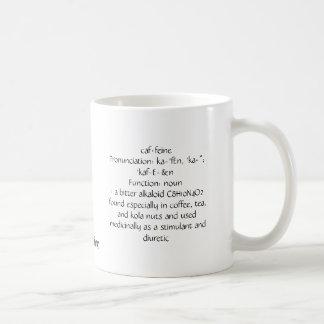 """caffeinePronunciation: ka-'fEn, 'ka-""""; 'kaf-E... Mug"""