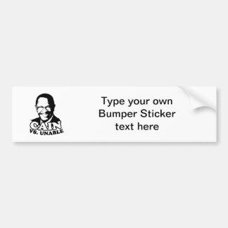 Cain vs. Unable (2) Bumper Sticker