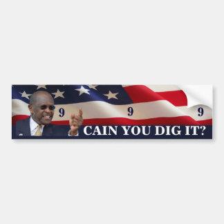 Cain You Dig It? Car Bumper Sticker