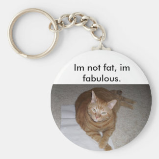 caitlin's pics 328, Im not fat, im fabulous. Basic Round Button Key Ring