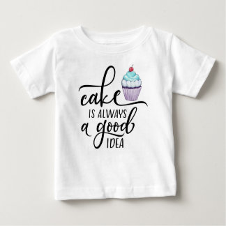 Cake is always a good idea. baby T-Shirt