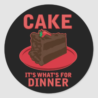Cake It s What s For DInner Sticker