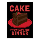 Cake, It's What's For DInner Card