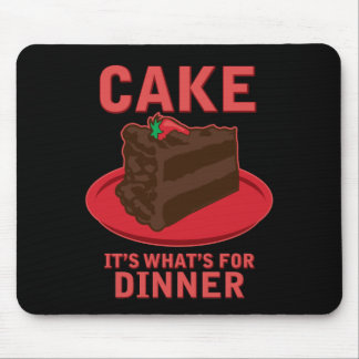 Cake, It's What's For DInner Mouse Mat