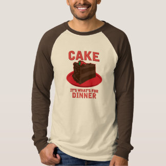 Cake, It's What's For DInner Tshirt