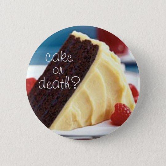 cake or death? 2 6 cm round badge