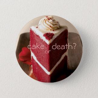 Cake or Death? 3 6 Cm Round Badge