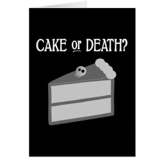 Cake or Death? Card