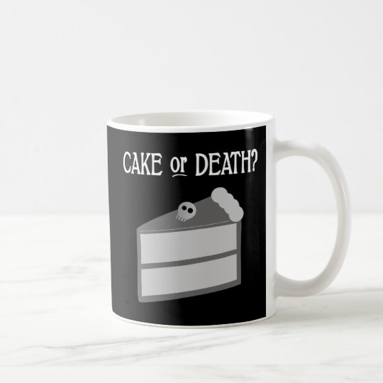 Cake or Death? Coffee Mug