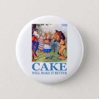 CAKE WILL MAKE IT BETTER 6 CM ROUND BADGE
