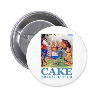 CAKE WILL MAKE IT BETTER 6 CM ROUND BADGE