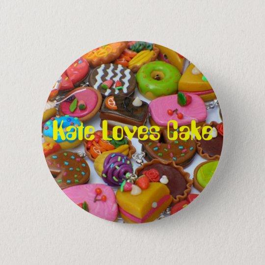 Cakes, Kate Loves Cake 6 Cm Round Badge