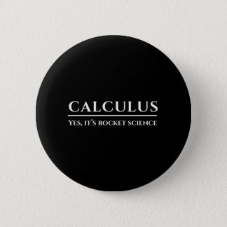 Calculus is Rocket Science. 6 Cm Round Badge