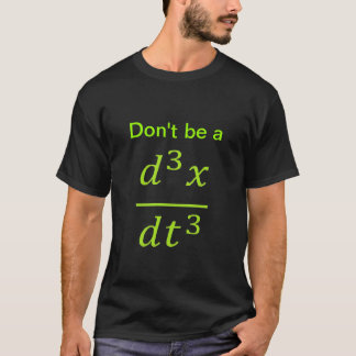 calculus/physics joke T-Shirt