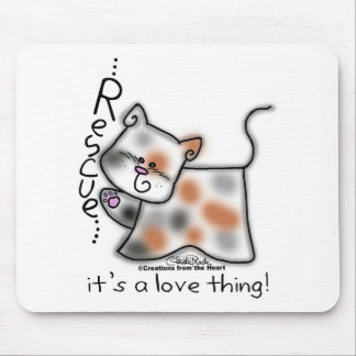 Calico RESCUE...it's a love thing! Mouse Pad