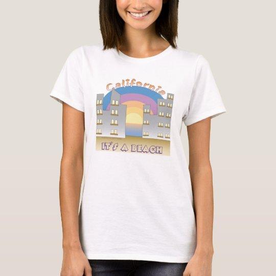 California- It's A Beach I T-Shirt