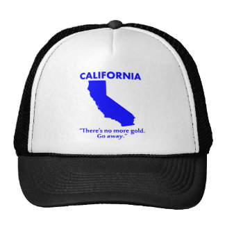 California - There's No More Gold. Go Away. Hat