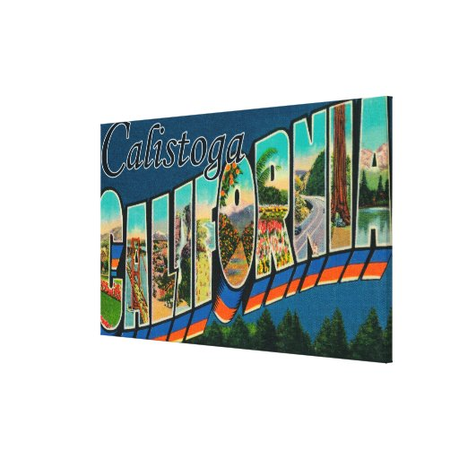 Calistoga, California - Large Letter Scenes Canvas Prints