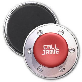 CALL JAMIE 6 CM ROUND MAGNET