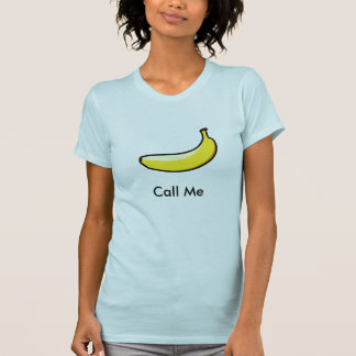 call me!  banana T-Shirt