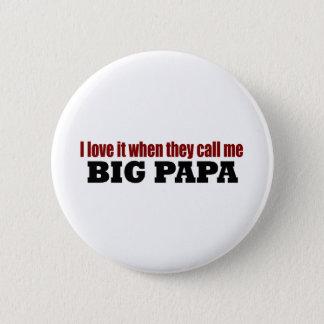 Call Me Big Papa 6 Cm Round Badge