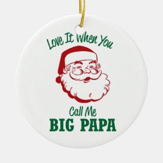 Call Me Big Papa Christmas Ornament