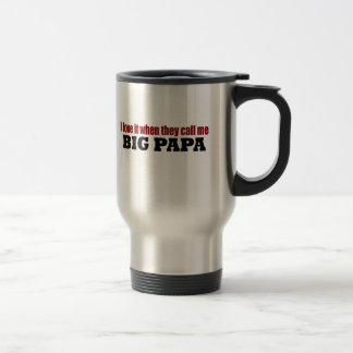 Call Me Big Papa 15 Oz Stainless Steel Travel Mug