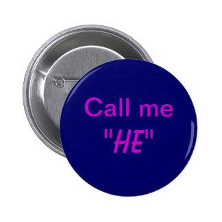 Call Me He 6 Cm Round Badge