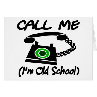 Call Me, I'm Old School With Retro Telephone Card