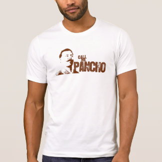 Call Me Pancho T-Shirt