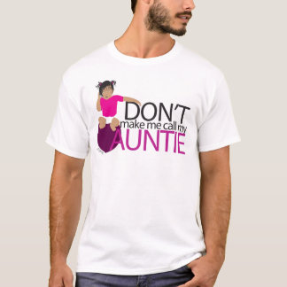 call my aunt T-Shirt