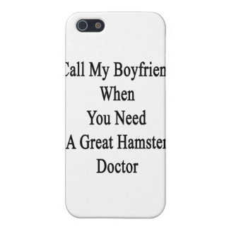 Call My Boyfriend When You Need A Great Hamster Do iPhone 5/5S Cover