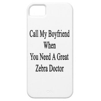 Call My Boyfriend When You Need A Great Zebra Doct iPhone 5 Cover