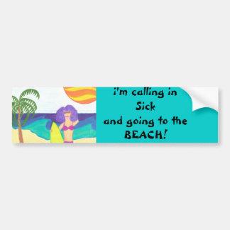 Calling in Sick Bumper Stickers