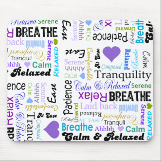 Calm and Relaxing positive words typography Mouse Mat